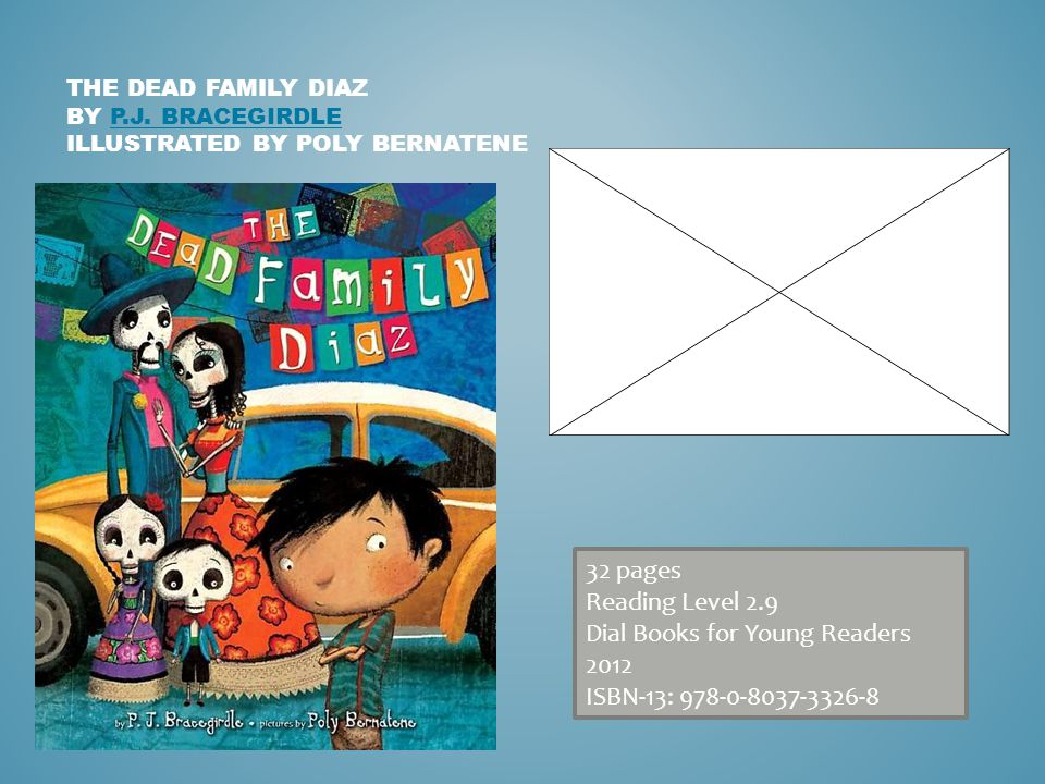 THE DEAD FAMILY DIAZ BY P.J. BRACEGIRDLE ILLUSTRATED BY POLY BERNATENEP.J.