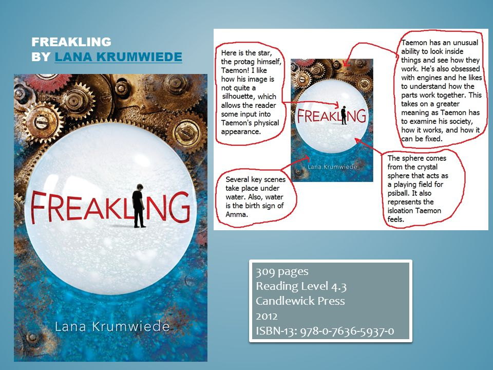 FREAKLING BY LANA KRUMWIEDELANA KRUMWIEDE 309 pages Reading Level 4.3 Candlewick Press 2012 ISBN-13: 978-0-7636-5937-0 309 pages Reading Level 4.3 Candlewick Press 2012 ISBN-13: 978-0-7636-5937-0