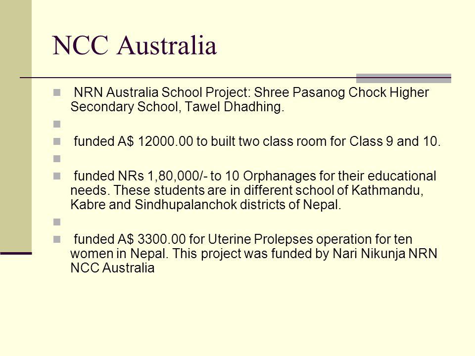 NCC Australia NRN Australia School Project: Shree Pasanog Chock Higher Secondary School, Tawel Dhadhing. funded A$ 12000.00 to built two class room fo