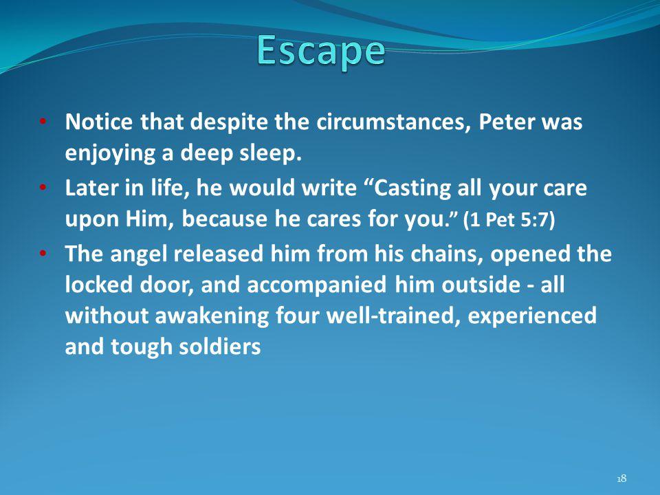 Notice that despite the circumstances, Peter was enjoying a deep sleep.