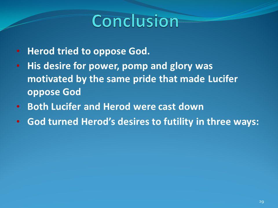 Herod tried to oppose God.