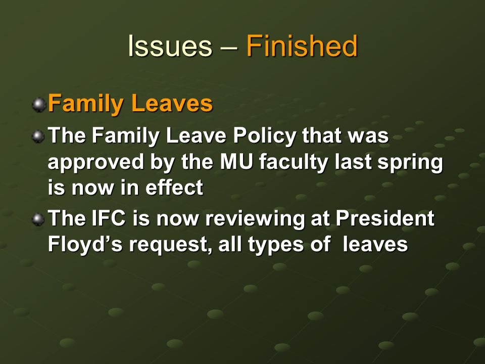 Issues – Finished Non-Tenure Track Faculty A Brief Review – This creates four types on NTT faculty with three ranks in each: Clinical Clinical Extension Extension Research Research Teaching Teaching Assistant Professors, Associate Professors and Professors in each This policy is completed and is being implemented on all campuses