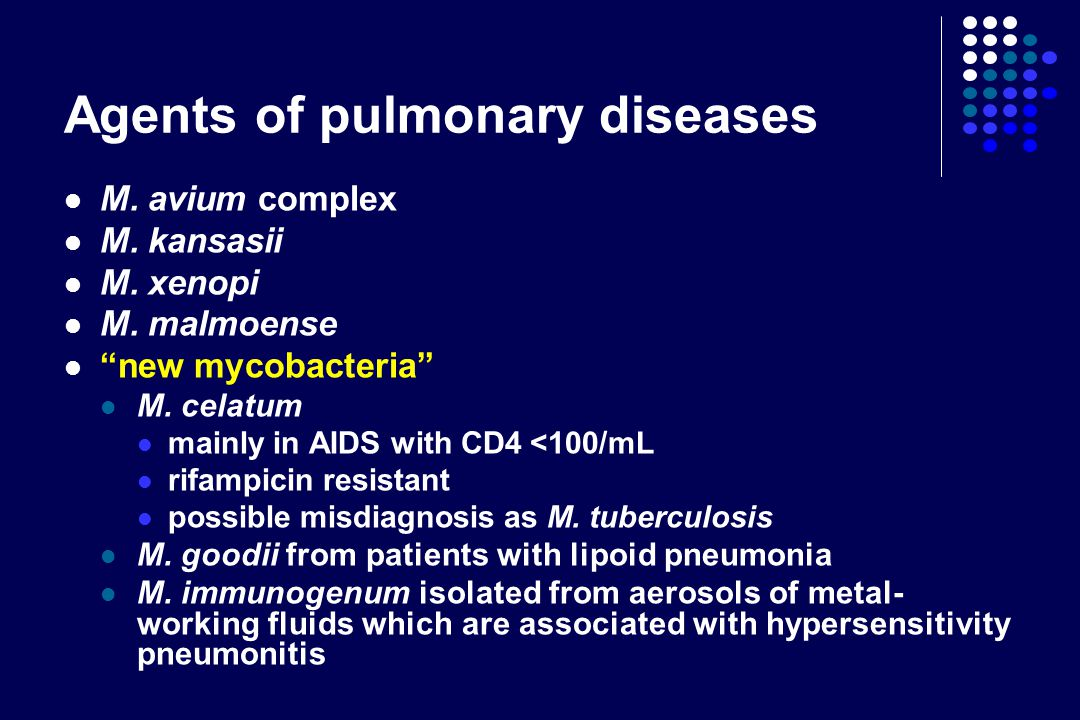 Pulmonary disease The most frequent NTM disease with the main route of infection being the inhalation HIV-negative patients Disease: undistinguishable