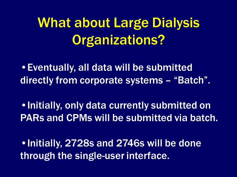 What about Large Dialysis Organizations.