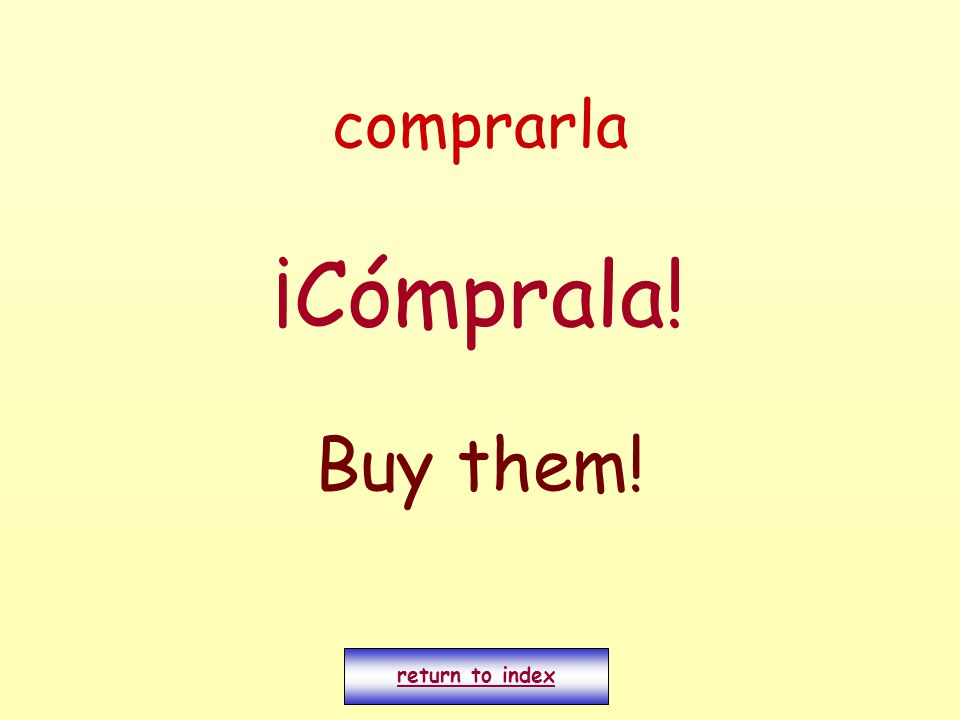 comprarla ¡Cómprala! Buy them! return to index