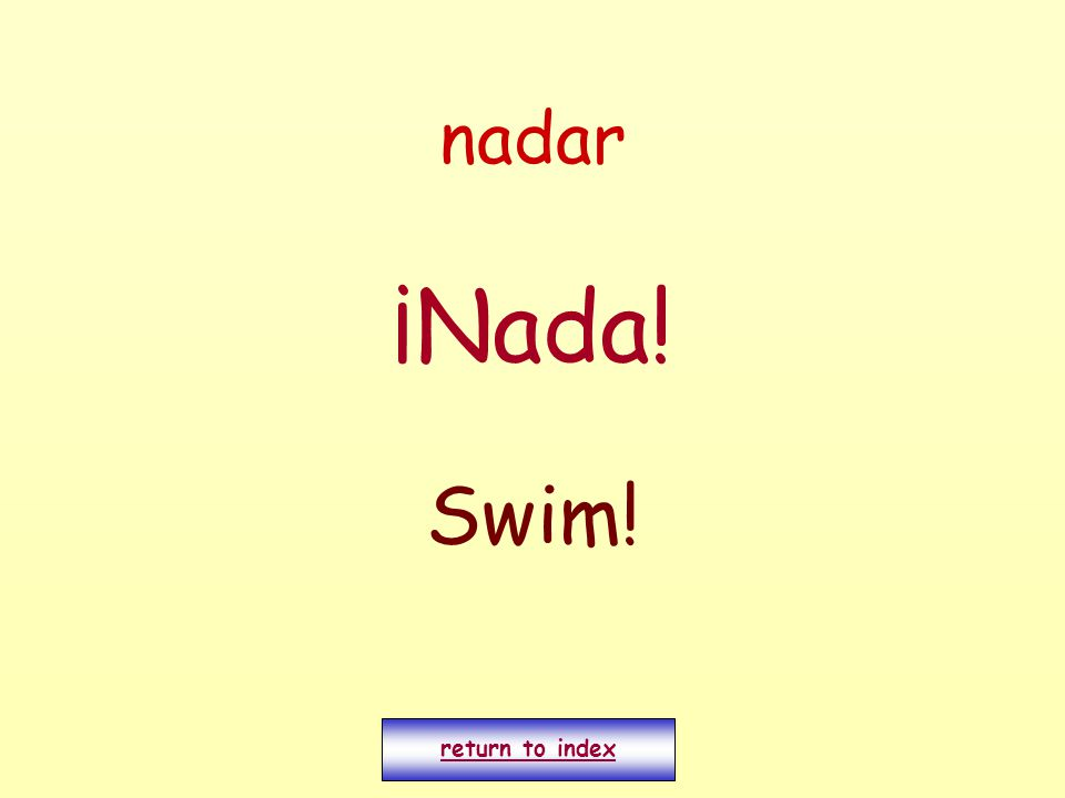 nadar ¡Nada! Swim! return to index