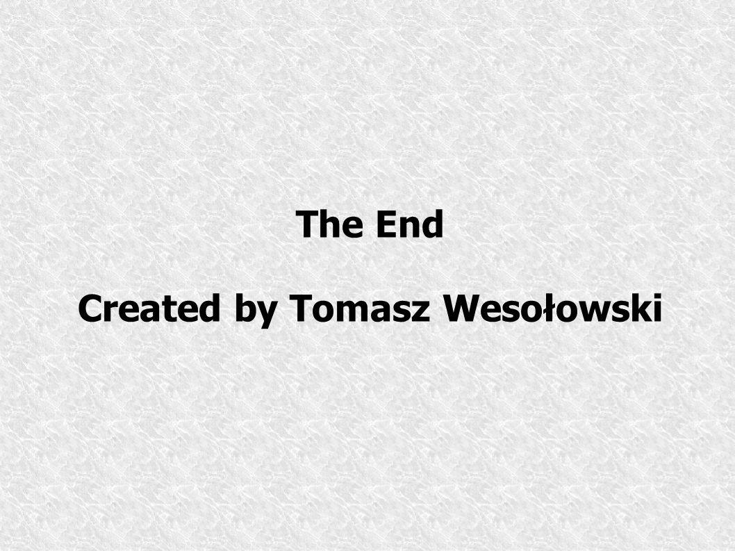 The End Created by Tomasz Wesołowski