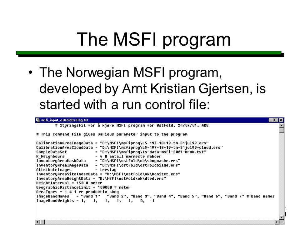 The MSFI program The Norwegian MSFI program, developed by Arnt Kristian Gjertsen, is started with a run control file: