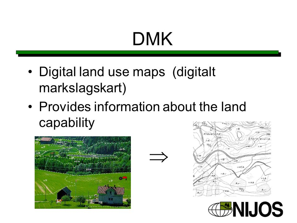 DMK Digital land use maps (digitalt markslagskart) Provides information about the land capability 