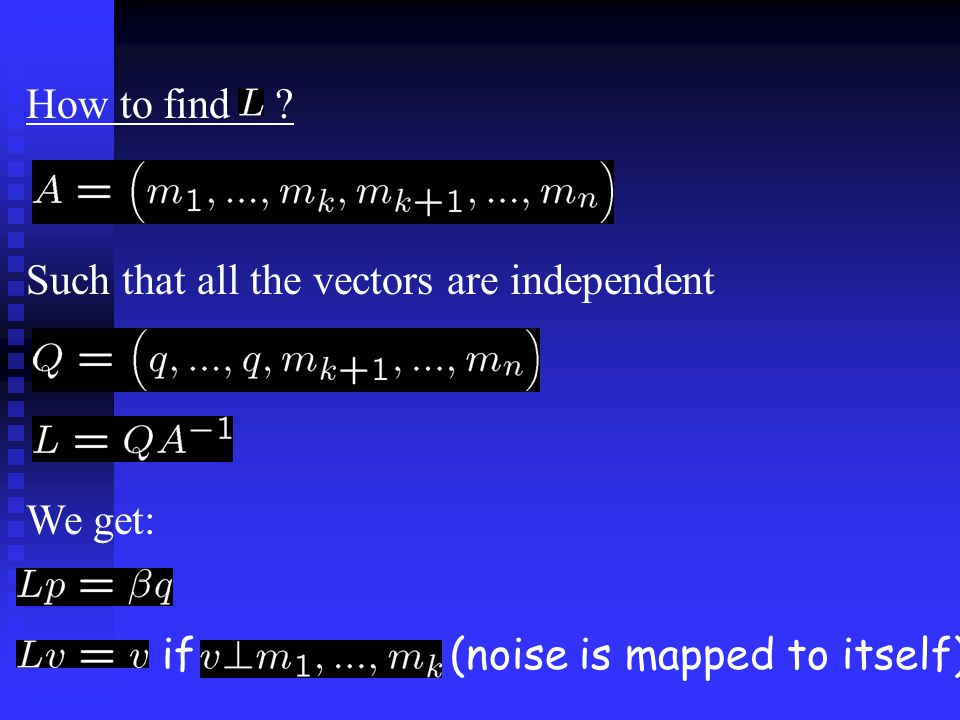 How to find Such that all the vectors are independent We get: if(noise is mapped to itself)