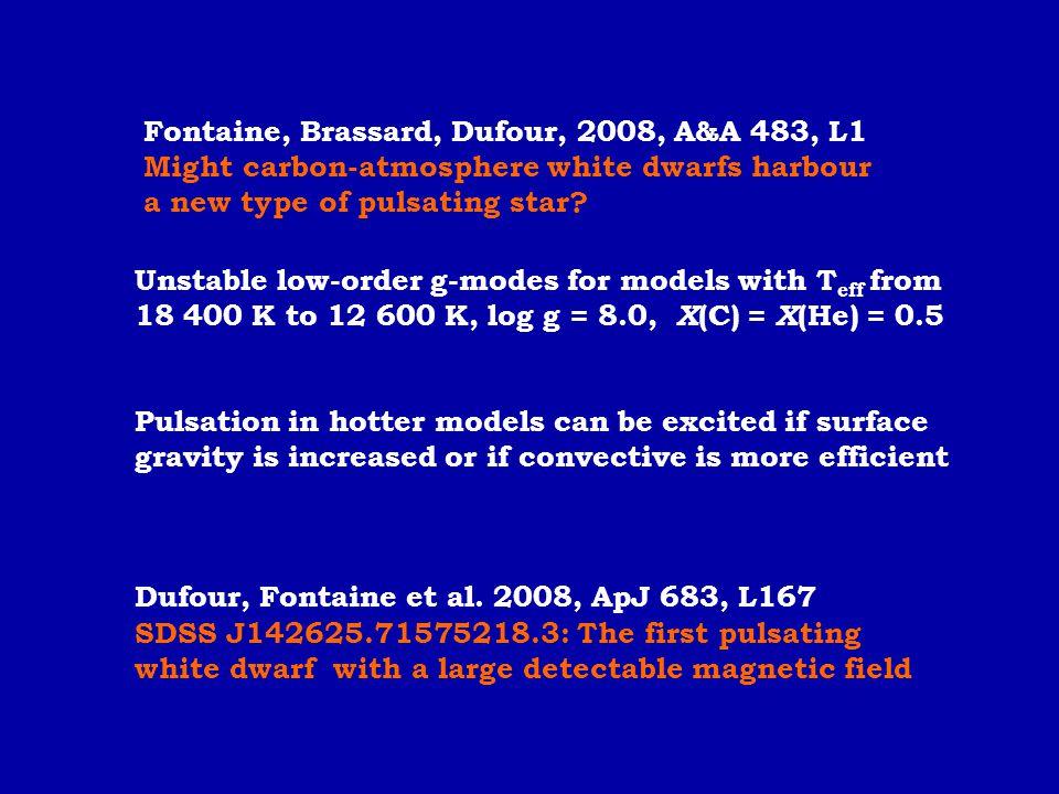 Fontaine, Brassard, Dufour, 2008, A&A 483, L1 Might carbon-atmosphere white dwarfs harbour a new type of pulsating star? Dufour, Fontaine et al. 2008,