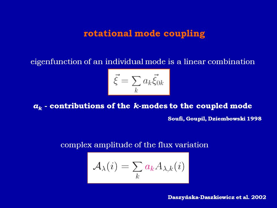 rotational mode coupling Daszyńska-Daszkiewicz et al. 2002 a k - contributions of the k -modes to the coupled mode eigenfunction of an individual mode