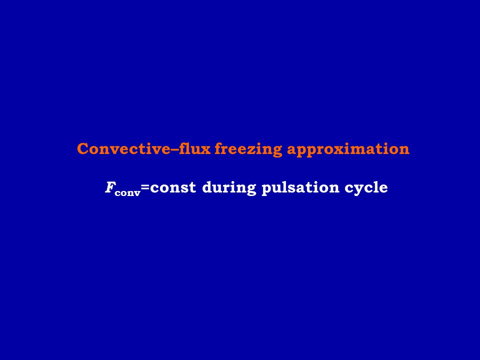 Convective–flux freezing approximation F conv =const during pulsation cycle