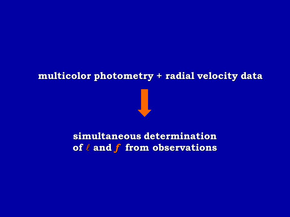 multicolor photometry + radial velocity data simultaneous determination of and f from observations