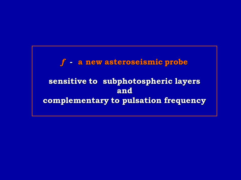 f - a new asteroseismic probe sensitive to subphotospheric layers and complementary to pulsation frequency