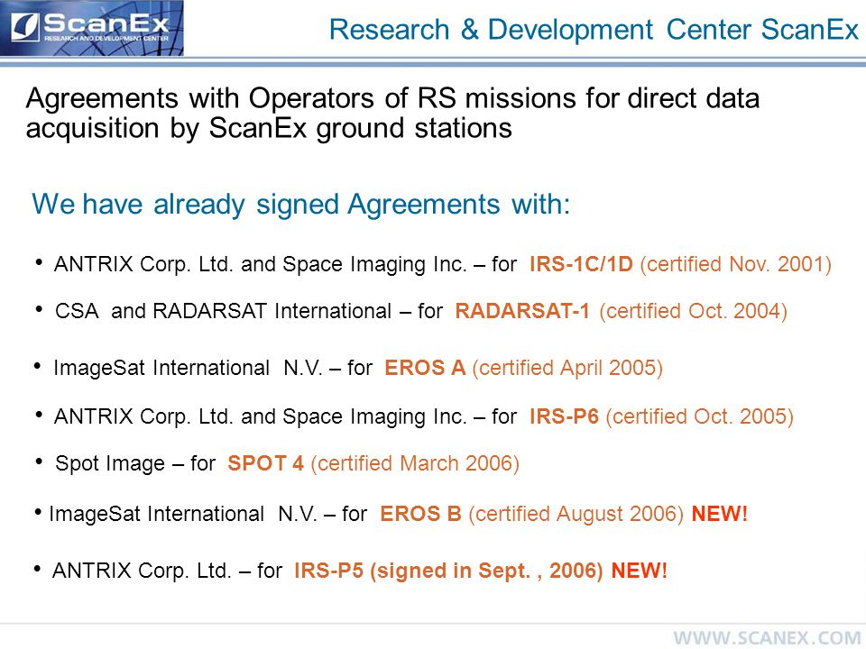 Research & Development Center ScanEx Agreements with Operators of RS missions for direct data acquisition by ScanEx ground stations We have already si