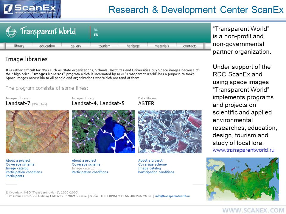"Research & Development Center ScanEx ""Transparent World"" is a non-profit and non-governmental partner organization. Under support of the RDC ScanEx an"