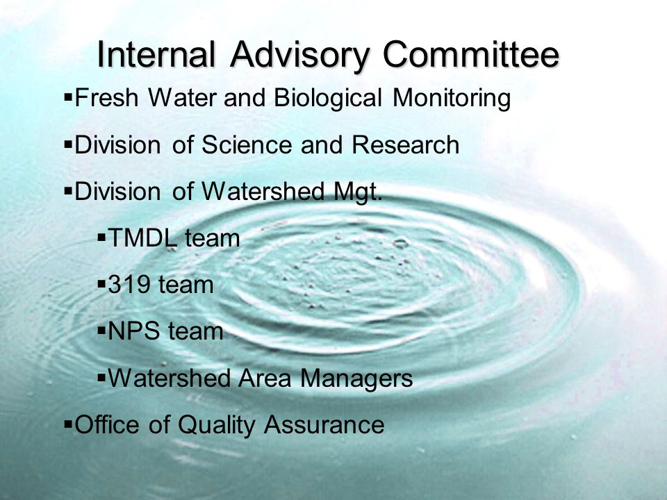Internal Advisory Committee  Fresh Water and Biological Monitoring  Division of Science and Research  Division of Watershed Mgt.
