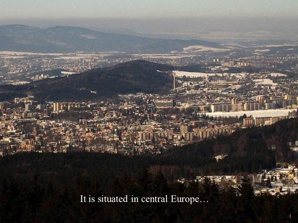 It is situated in central Europe…
