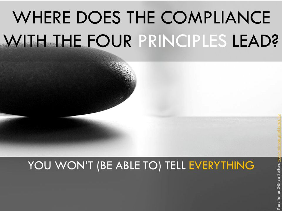 WHERE DOES THE COMPLIANCE WITH THE FOUR PRINCIPLES LEAD.