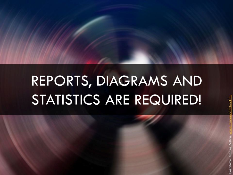 REPORTS, DIAGRAMS AND STATISTICS ARE REQUIRED.