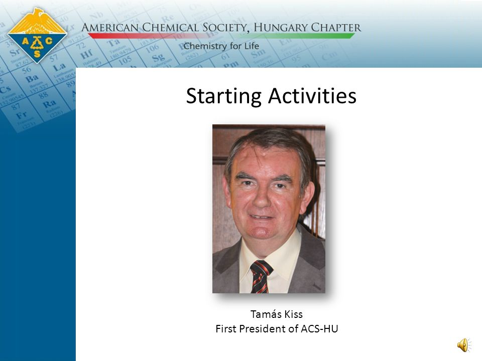 Starting Activities Tamás Kiss First President of ACS-HU