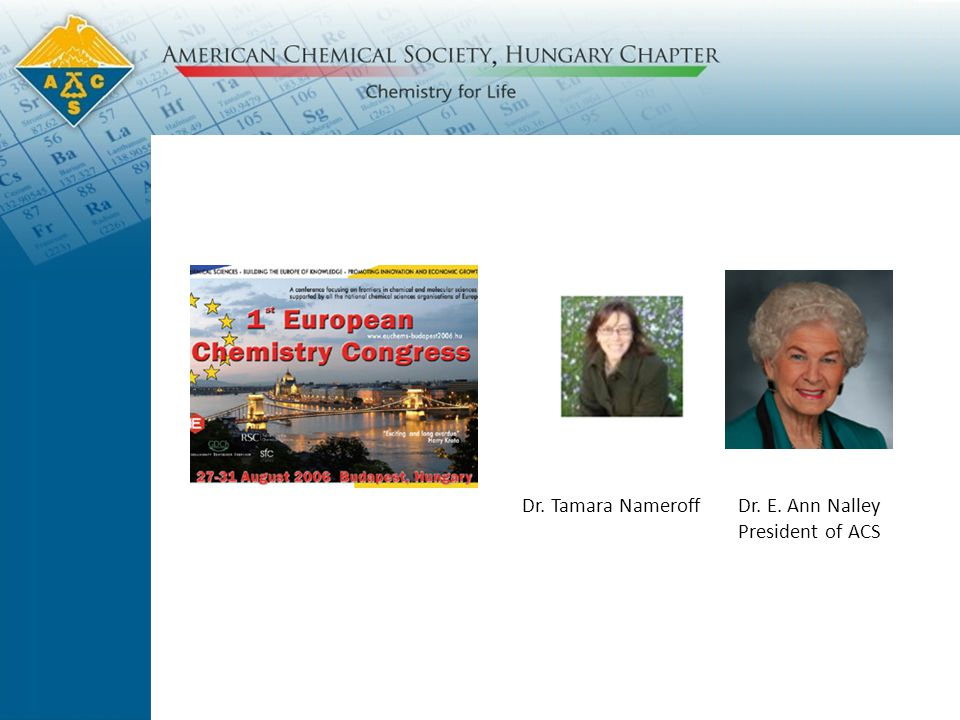 Dr. E. Ann Nalley President of ACS Dr. Tamara Nameroff