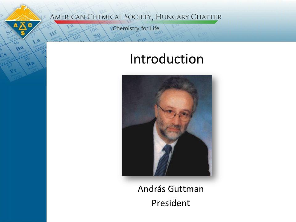 Introduction András Guttman President