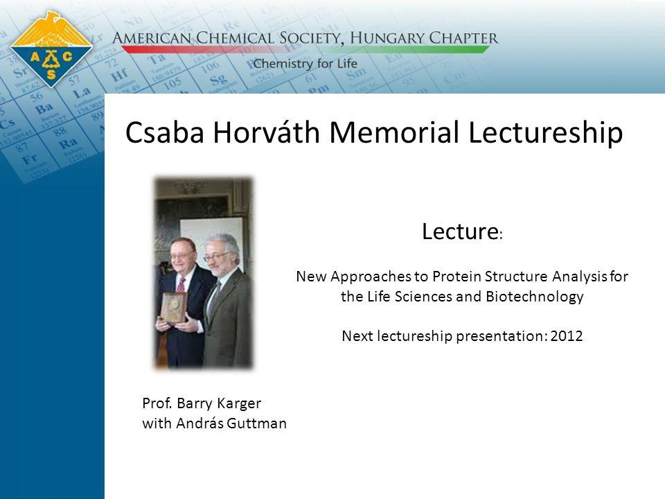 Csaba Horváth Memorial Lectureship Prof.