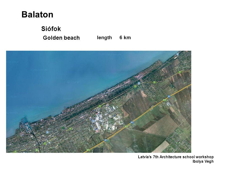 Balaton Latvia's 7th Architecture school workshop Ibolya Vegh Siófok Golden beach length6 km