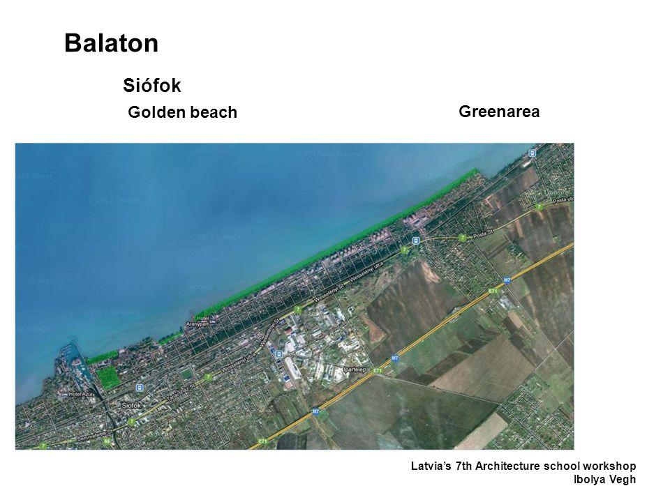 Balaton Latvia's 7th Architecture school workshop Ibolya Vegh Siófok Golden beach Greenarea