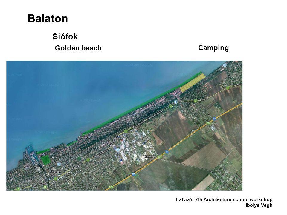Balaton Latvia's 7th Architecture school workshop Ibolya Vegh Siófok Golden beach Camping
