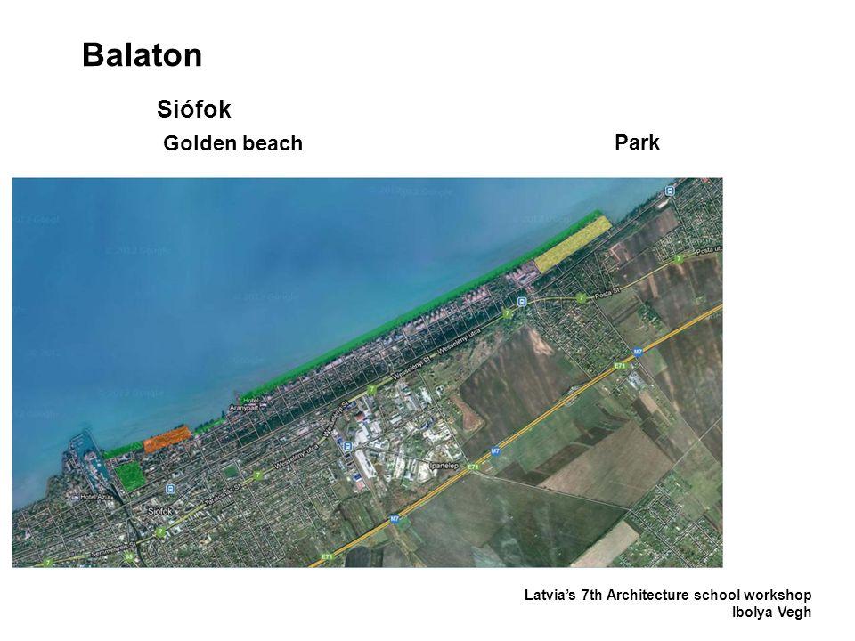 Balaton Latvia's 7th Architecture school workshop Ibolya Vegh Siófok Golden beach Park