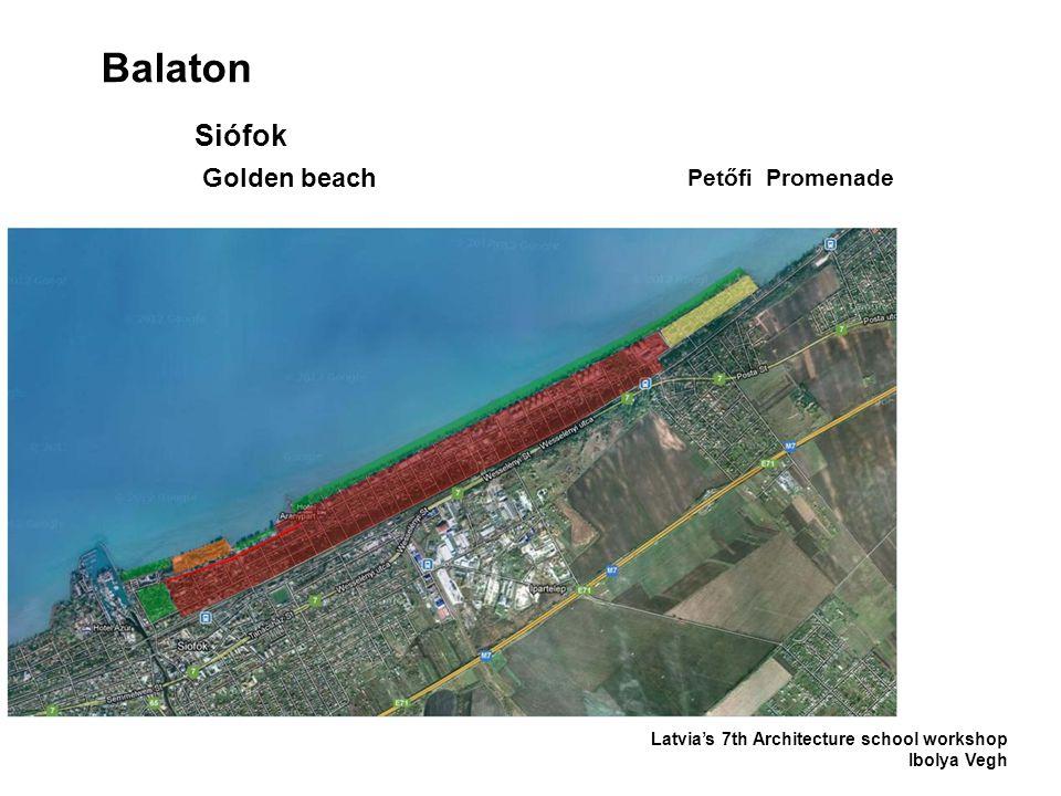 Balaton Latvia's 7th Architecture school workshop Ibolya Vegh Siófok Golden beach Petőfi Promenade