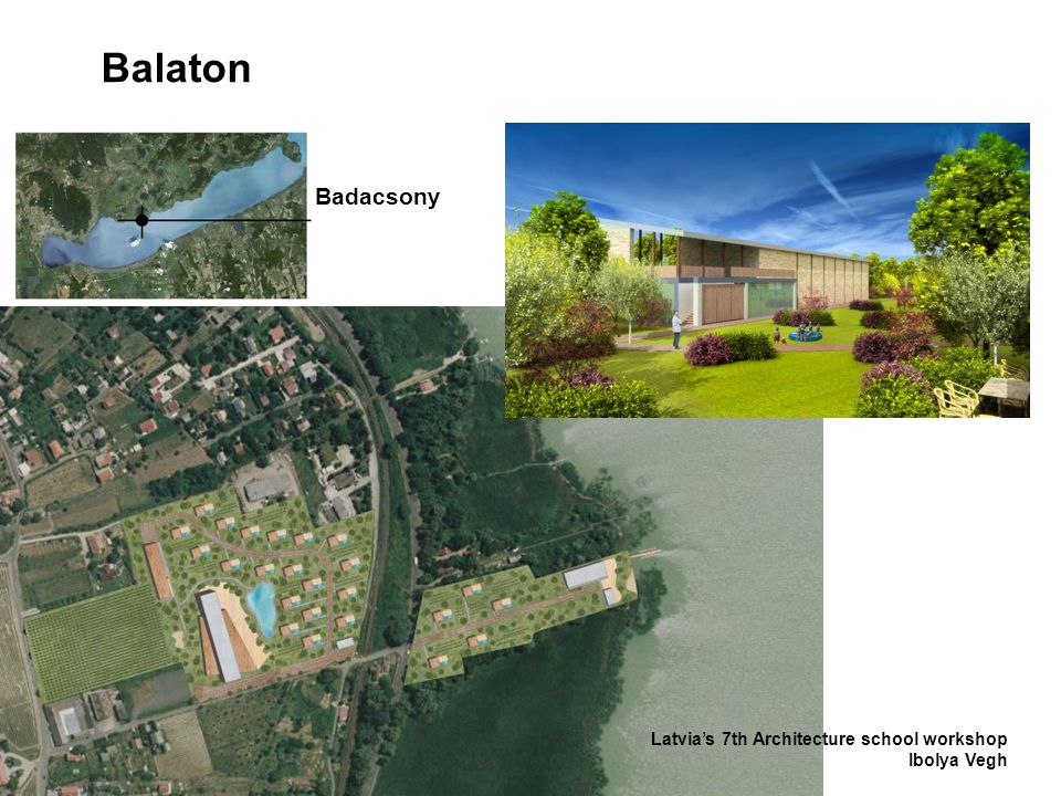 Balaton Badacsony Latvia's 7th Architecture school workshop Ibolya Vegh
