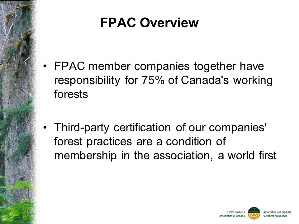 Key FPAC Comments 1.Climate change is a real issue that needs to be addressed 2.Concerned about impacts on forests and the communities that depend upon them 3.Policy emphasis to date has been on mitigation while focus on impact and adaptation has been minimal