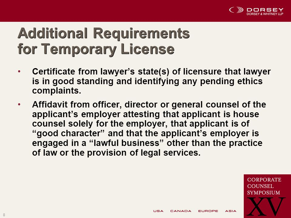 8 Additional Requirements for Temporary License Certificate from lawyer's state(s) of licensure that lawyer is in good standing and identifying any pending ethics complaints.