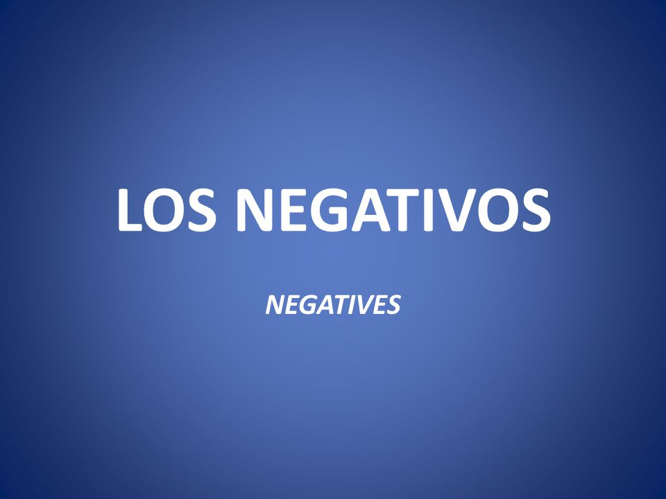 LOS NEGATIVOS NEGATIVES