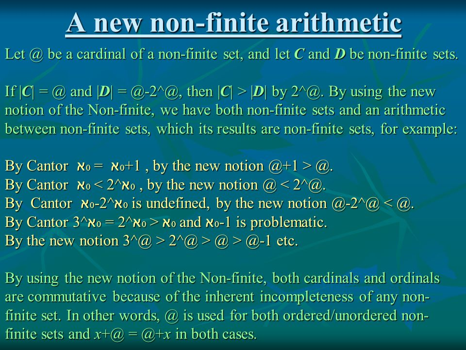 A new non-finite arithmetic Let @ be a cardinal of a non-finite set, and let C and D be non-finite sets.