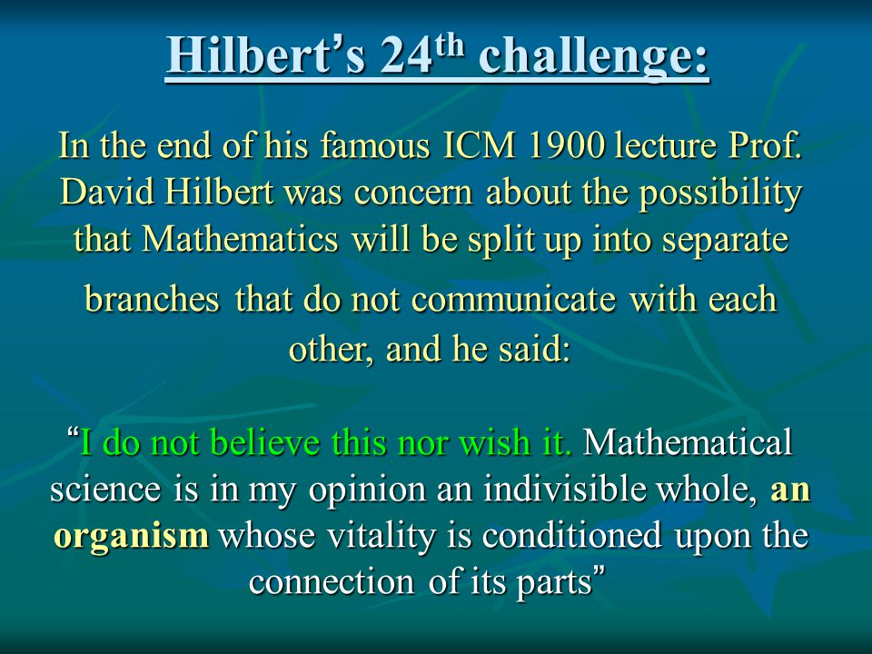 Hilbert ' s 24 th challenge: In the end of his famous ICM 1900 lecture Prof.