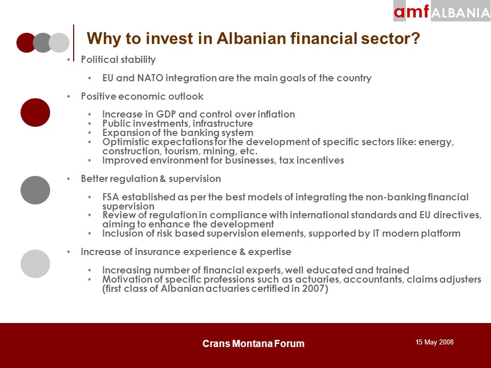15 May 2008 Crans Montana Forum Why to invest in Albanian financial sector.