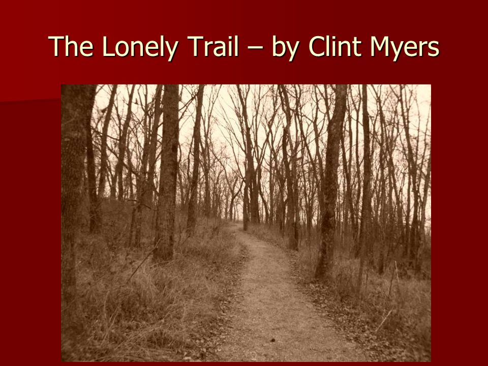 The Lonely Trail – by Clint Myers