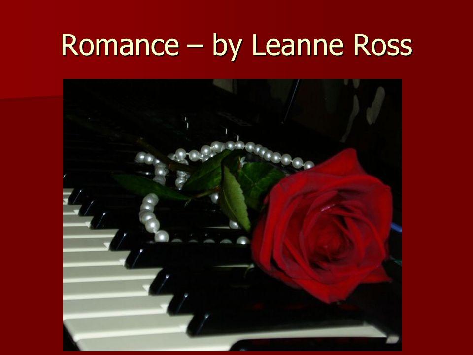 Romance – by Leanne Ross