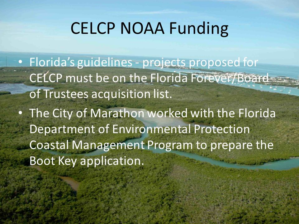 CELCP NOAA Funding Florida's guidelines - projects proposed for CELCP must be on the Florida Forever/Board of Trustees acquisition list.