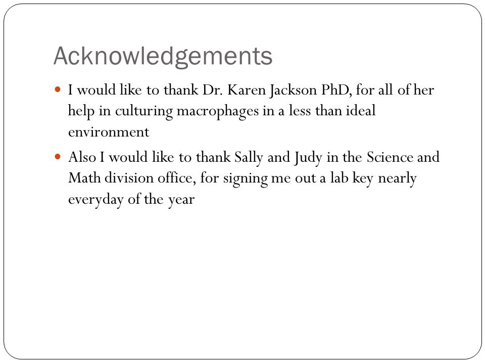 Acknowledgements I would like to thank Dr.