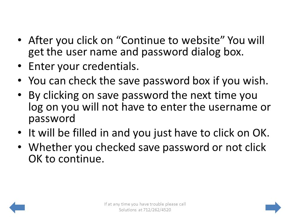 After you click on Continue to website You will get the user name and password dialog box.