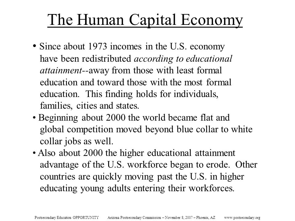 The Human Capital Economy Since about 1973 incomes in the U.S. economy have been redistributed according to educational attainment--away from those wi