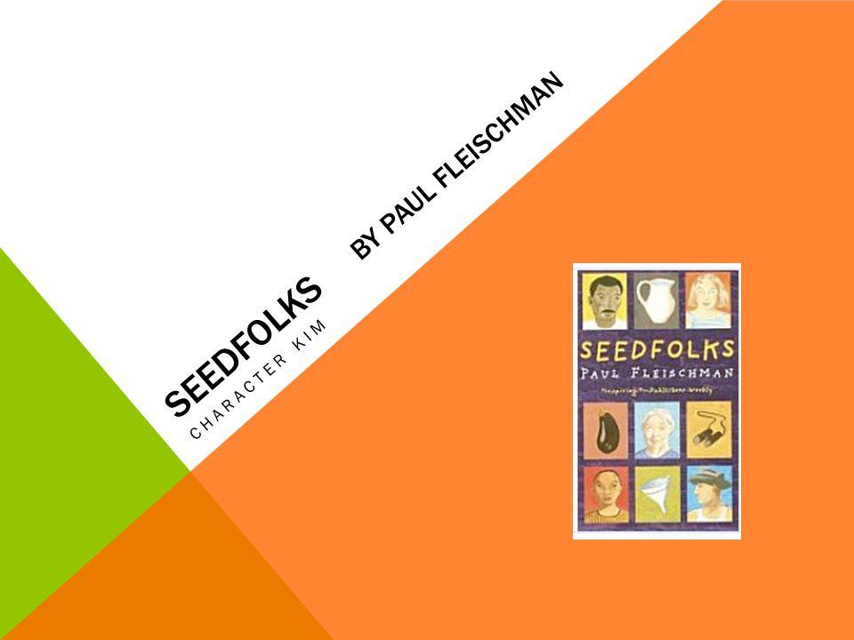 SEEDFOLKS BY PAUL FLEISCHMAN CHARACTER KIM
