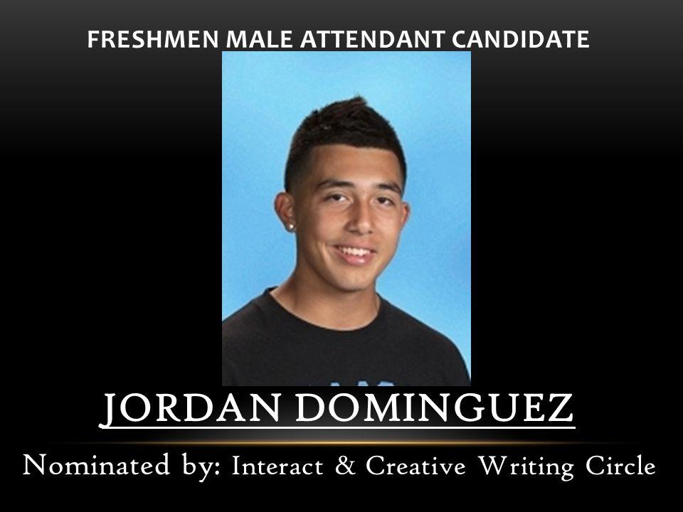 FRESHMEN MALE ATTENDANT CANDIDATE JORDAN DOMINGUEZ Nominated by: Interact & Creative Writing Circle