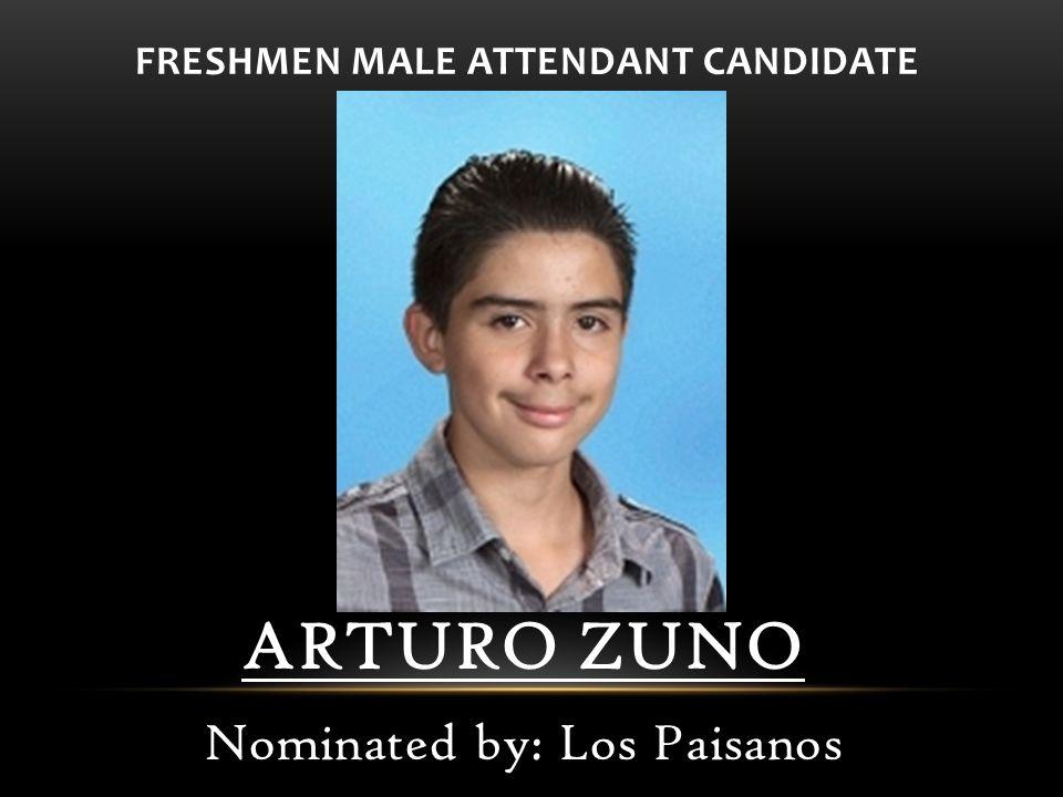 FRESHMEN MALE ATTENDANT CANDIDATE ARTURO ZUNO Nominated by: Los Paisanos
